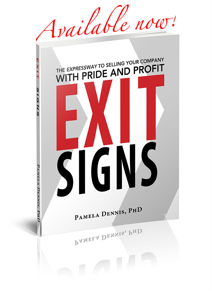 Exit Signs: A Roadmap to Selling and Leaving Your Business with Pride, Profit and a Legacy